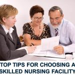 Top Tips For Choosing A Skilled Nursing Facility